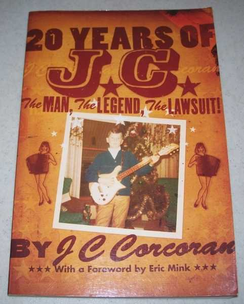 20 Years of J.C.: The Man, the Legend, the Lawsuit, Corcoran, J.C.