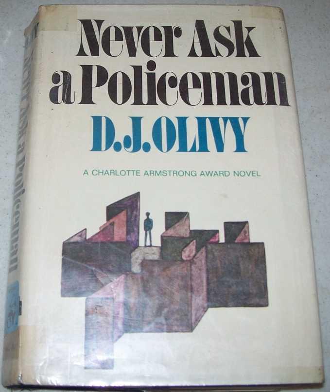 Never Ask a Policeman: A Charlotte Armstrong Award Novel, Olivy, D.J.