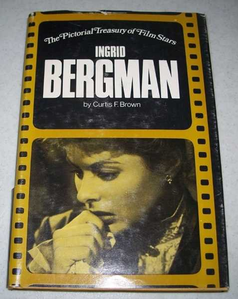 Ingrid Bergman (The Pictorial Treasury of Film Stars), Brown, Curtis F.