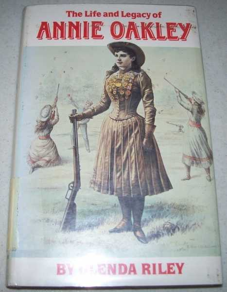 The Life and Legacy of Annie Oakley, Riley, Glenda