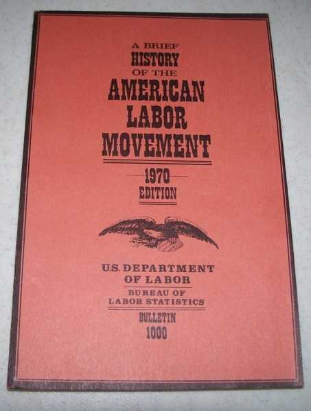 A Brief History of the American Labor Movement, 1970 Edition, N/A