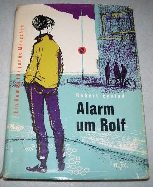 Alarm um Rolf, Eyvind, Robert
