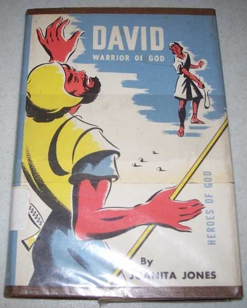 David, Warrior of God: A Novel Biography of King David (Heroes of God Series), Jones, Juanita Nuttall