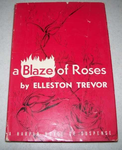 A Blaze of Roses: A Novel, Trevor, Elleston