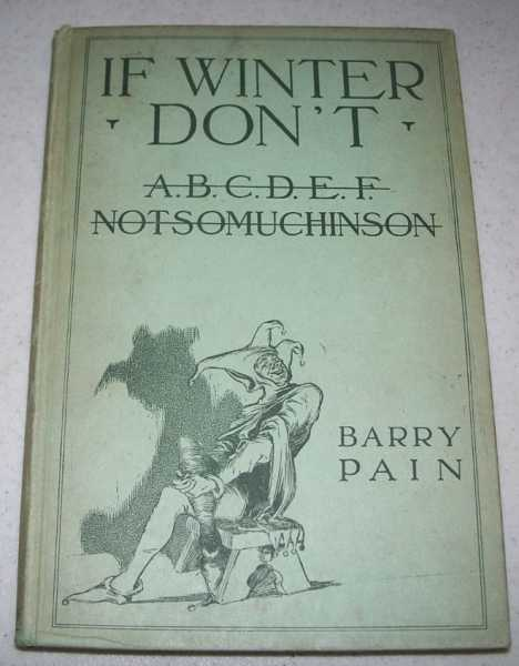 If Winter Don't (ABCDEFNOTSOMUCHINSON), Pain, Barry