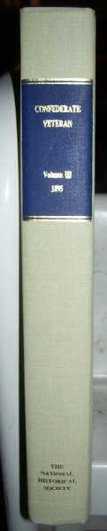 Confederate Veteran Volume III, 1895, Bound Reprint Edition, N/A
