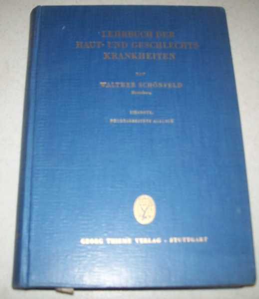 Lehrbuch der Haut und Feschlechts Krankheiten, Siebente, Neubearbeitete Auflage mit 315 Abbildungen im Text, Schonfeld, Dr. Walther