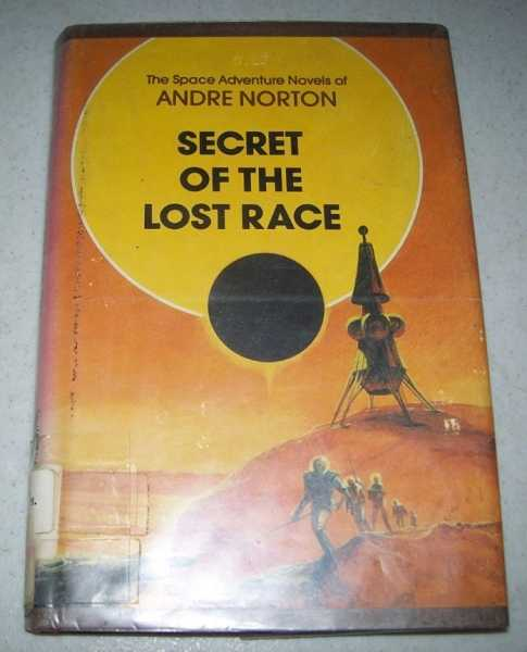 Secret of the Lost Race (The Space Adventure Novels of Andre Norton), Norton, Andre