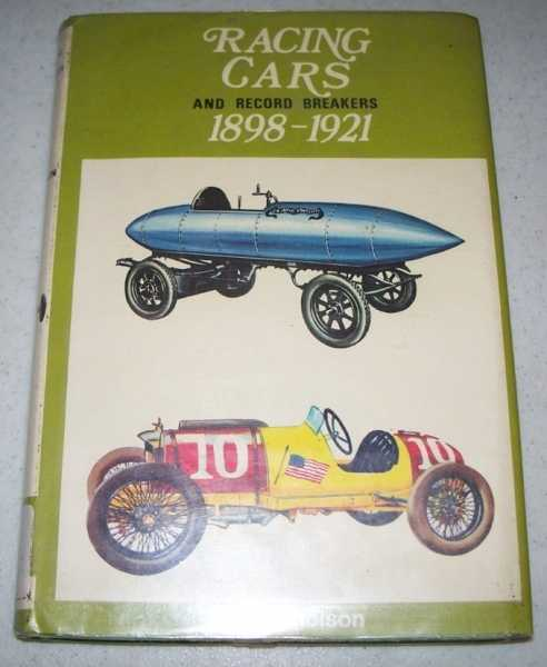 Racing Cars and Record Breakers 1898-1921 (Cars of the World in Color), Nicholson, T.R.