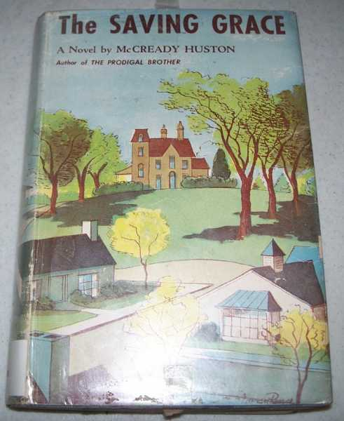 The Saving Grace: A Novel, Huston, McCready