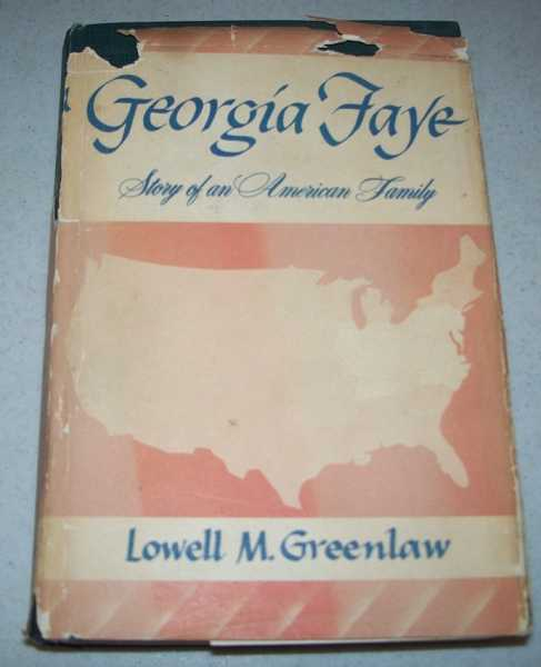 Georgia Faye: The Story of an American Family, Greenlaw, Lowell m.