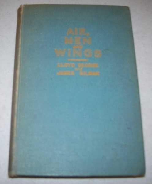 Air, Men and Wings: A Comprehensive Survey of Flying for Boys, George, Lloyd and Gilman, James