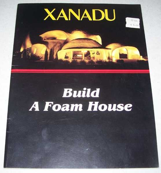 Xanadu: Build a Foam House, Gussel, J.T.