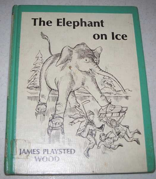 The Elephant on Ice, Wood, James Playsted