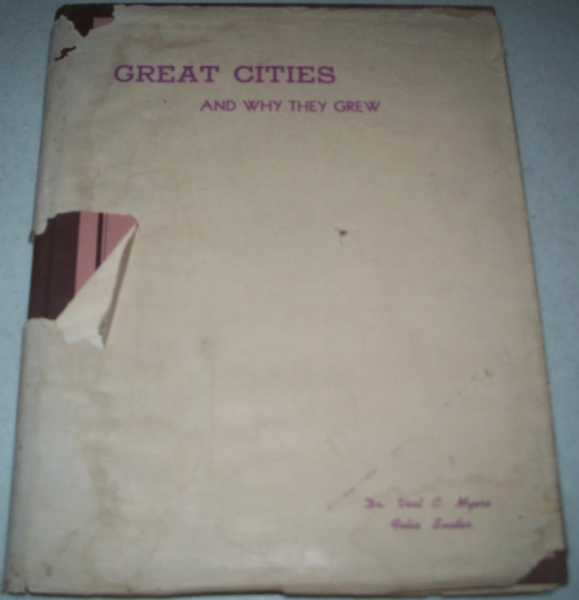 Great Cities and Why They Grew: A Story of the Rise and Development of Human Civilization, Myers, Dr. Vest C. and Snider, Felix