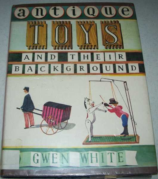 Antique Toys and Their Background, White, Gwen