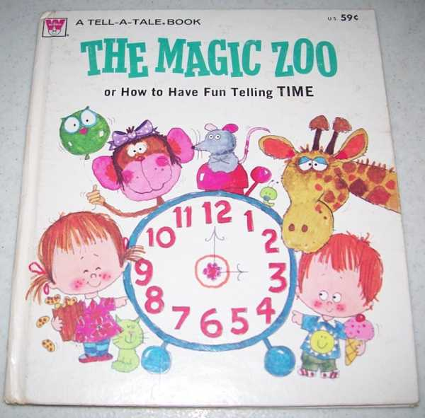 The Magic Zoo or How to Have Fun Telling Time (A Tell-a-Tale Book), Mowers, Patricia