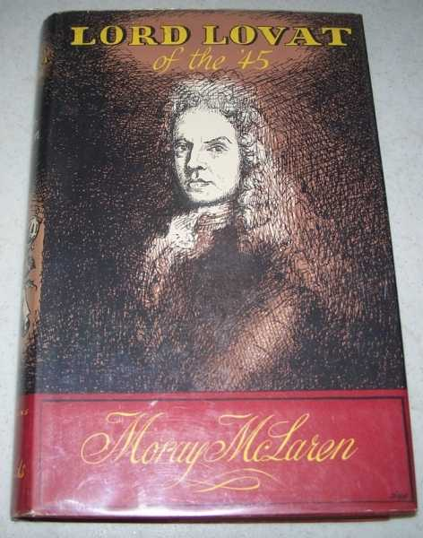 Lord Lovat of the '45: The End of an Old Song, McLaren, Moray