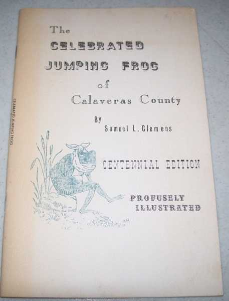 The Celebrated Jumping Frog of Calaveras County, Centennial Edition, Clemens, Samuel L.