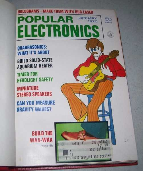Popular Electronics Magazine Volume 32, January-June 1970 Bound in One Volume, N/A