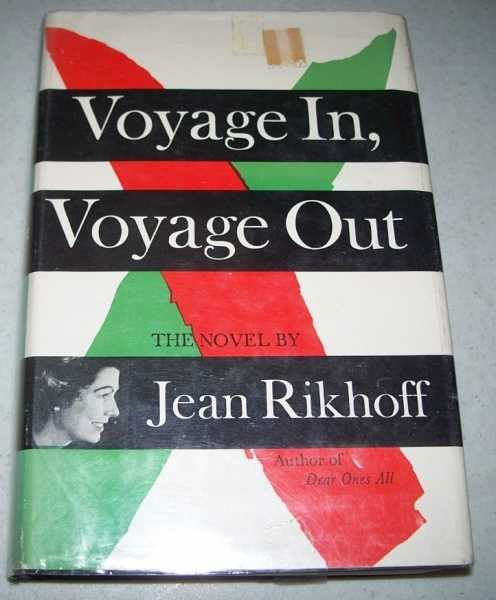 Voyage In, Voyage Out: A Novel, Rikhoff, Jean