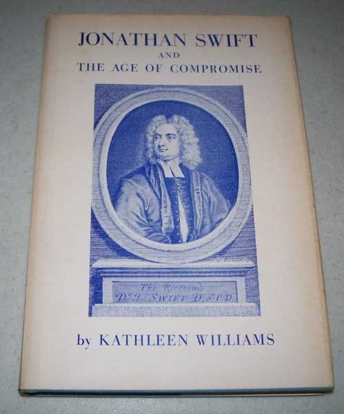 Jonathan Swift and the Age of Compromise, Williams, Kathleen