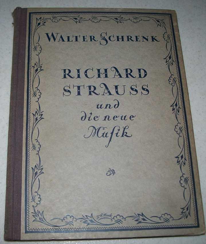 Richard Straus und die Neue Musik, Schrenk, Walter