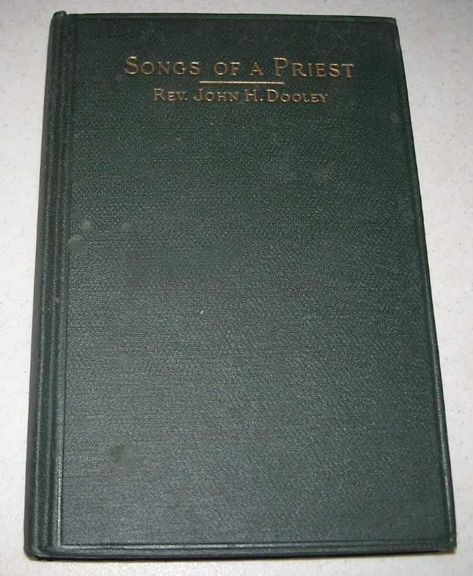 Songs of a Priest (Carmina Sacerdotis), Dooley, Rev. John H.