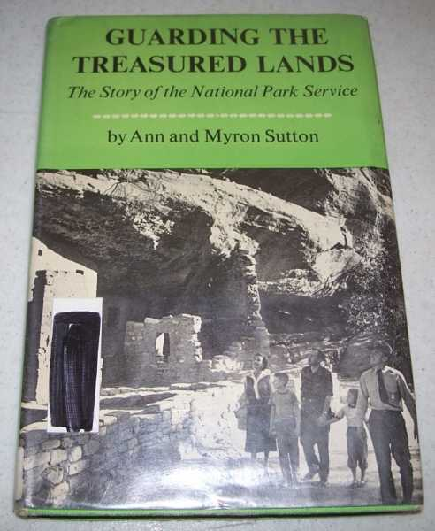 Guarding the Treasured Lands: The Story of the National Park Service, Sutton, Ann and Myron