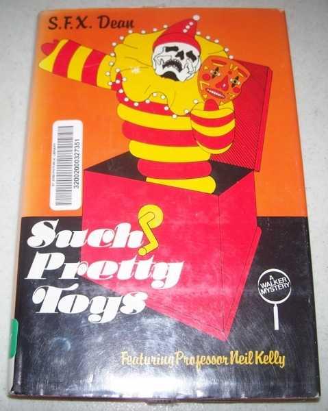 Such Pretty Toys: A Professor Neil Kelly Mystery, Dean, S.F.X.