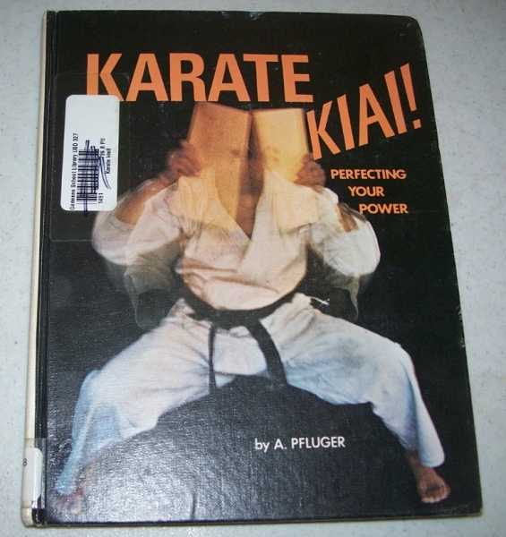 Karate Kiai! Perfecting Your Power, Pfluger, A.