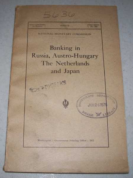Banking in Russia, Austro-Hungary, The Netherlands and Japan (National Monetary Commission), Various
