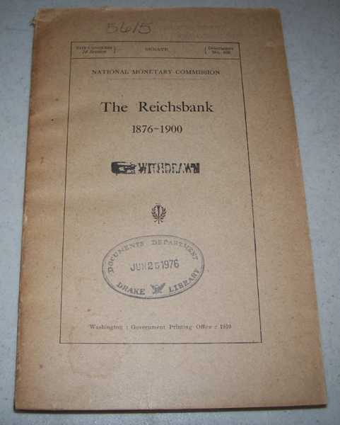 The Reichsbank 1876-1900 (National Monetary Commission), National Monetary Commission