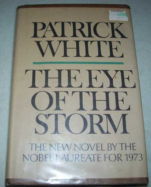 The Eye of the Storm: A Novel, White, Patrick