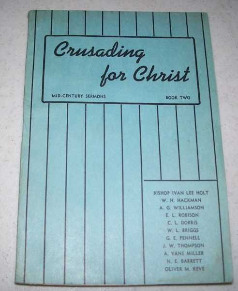 Crusading for Christ: Mid-Century Sermons Book Two, Various; Holt, Bishop Ivan Lee (intro)