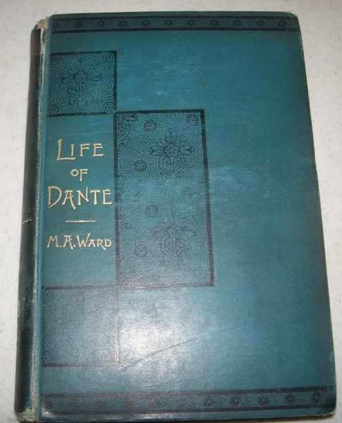 Dante: A Sketch of His Life and Works, Ward, May Alden
