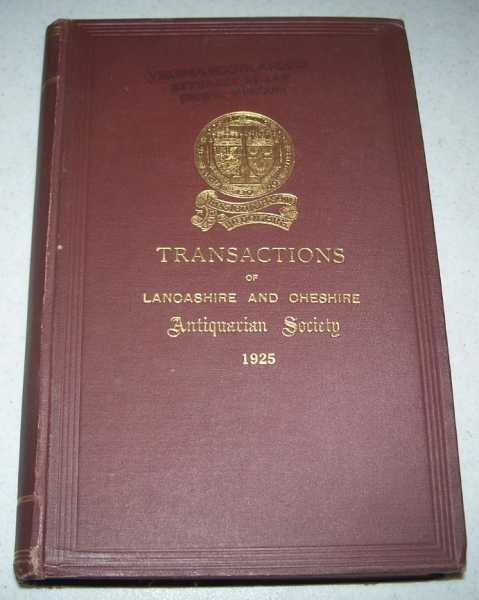 Transactions of the Lancashire & Cheshire Antiquarian Society Volume XLII, 1925, N/A