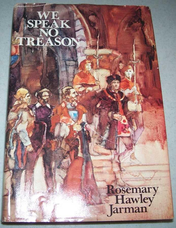 We Speak No Treason, Jarman, Rosemary Hawley