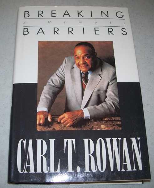 Breaking Barriers: A Memoir, Rowan, Carl T.