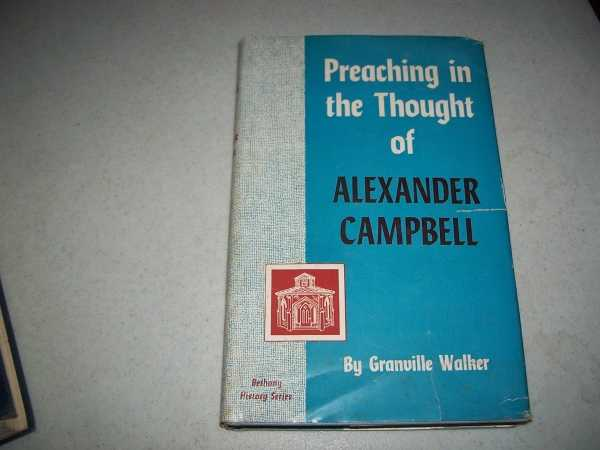 Preaching in the Thought of Alexander Campbell, Walker, Granville