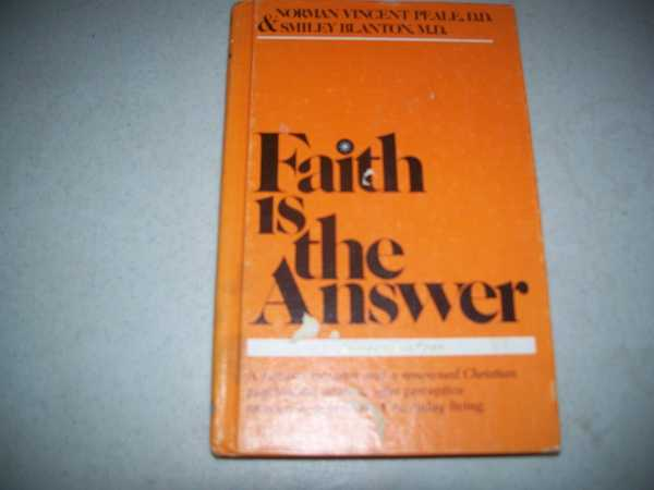 Faith Is the Answer, Peale, Norman Vincent and Blanton, Smiley