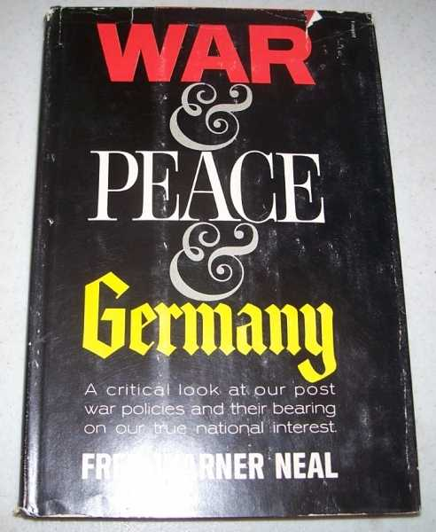 War and Peace in Germany, Neal, Fred Warner