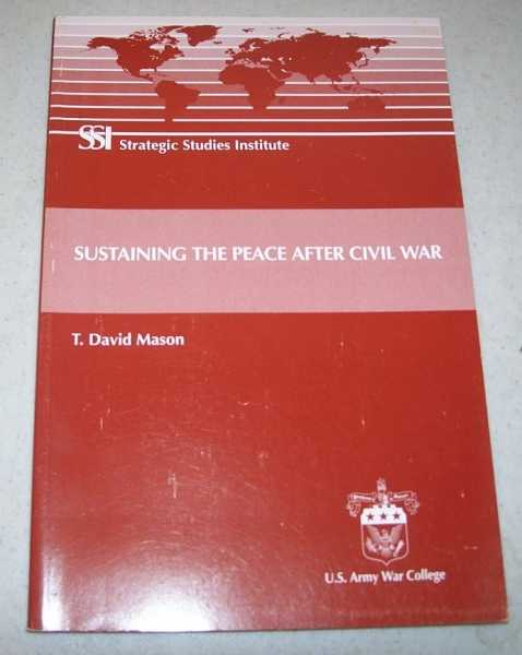 Sustaining the Peace After Civil War, Mason, T. David
