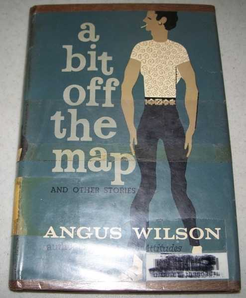 A Bit Off the Map and Other Stories, Wilson, Angus