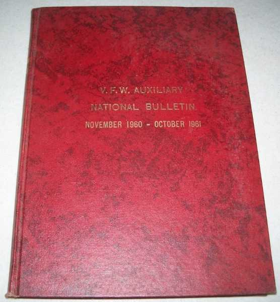 The National Bulletin Published by the Ladies Auxiliary to the V.F.W. November 1960-October 1961 (Complete Year Bound in One Issue), N/A