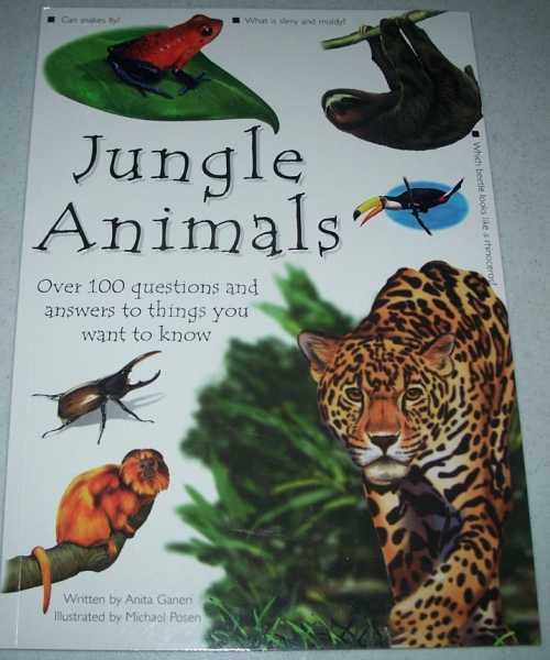 Jungle Animals: Over 100 Questions and Answers to Things You Want to Know, Ganeri, Anita