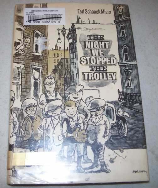 The Night We Stopped the Trolley, Miers, Earl Schenck