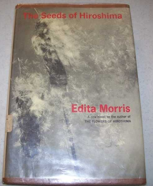 The Seeds of Hiroshima, Morris, Edita