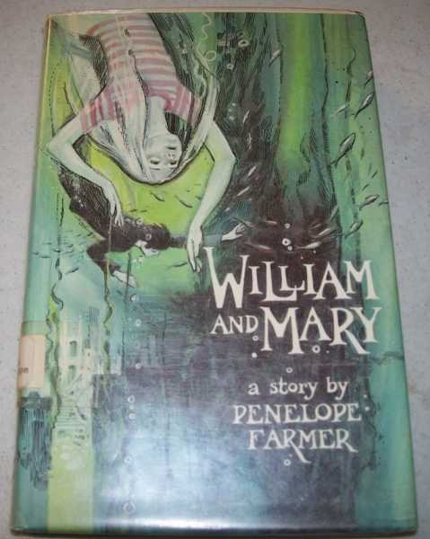 William and Mary: A Story, Farmer, Penelope