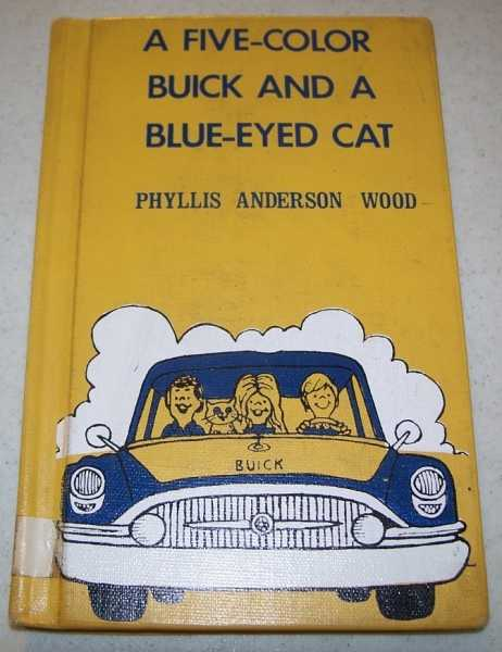 A Five-Color Buick and a Blue-Eyed Cat, Wood, Phyllis Anderson